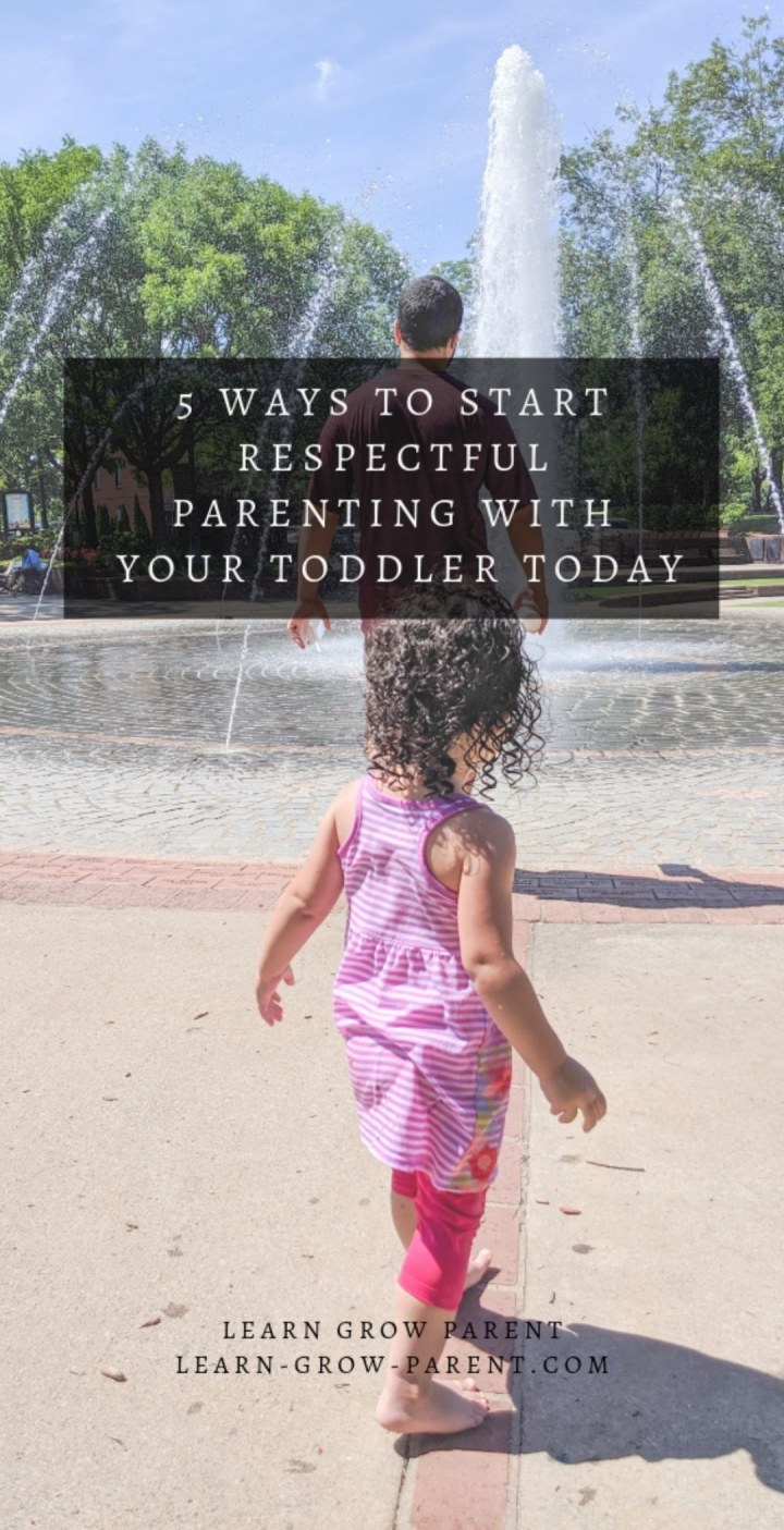 5 Ways to Start Respectful Parenting with Your Toddler Today